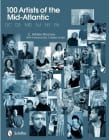 100 Artists of the Mid-Atlantic by E. Ashley Rooney