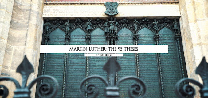 Martin Luther: The 95 Theses