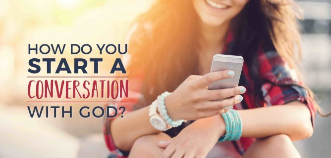 How do you start a conversation with God?