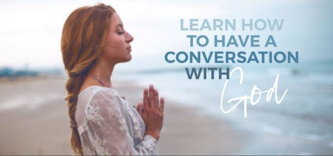 Learn How to Have a Conversation with God