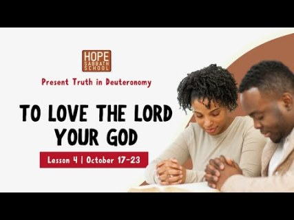 To Love The Lord Your God
