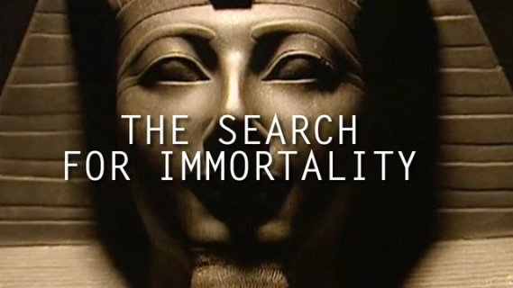 The Search For Immortality
