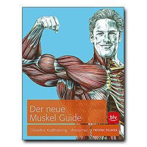 Der neue Muskel Guide ( Männer ) / Frederic Delavier