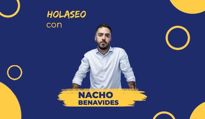 """""""Lo mejor que he hecho en mi vida es trabajar con quién he trabajado"""" - Nacho Benavides"""