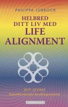 Helbred ditt liv med Life alignment