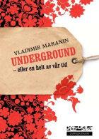 Underground, eller En helt av vår tid