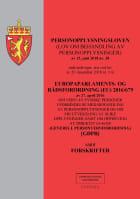Personopplysningsloven ; Europaparlaments- og rådsordning (EU) 2016/679 av 27. april 2016 : om vern av fysiske personer i forbindelse med behandling av personopplysninger og om fri utveksling av slike opplysninger samt om oppheving av direktiv 65/46/EF : (generell personvernforor