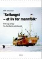 """""""Selfangst - et liv for mannfolk"""""""