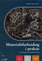 Materialtilarbeiding i praksis
