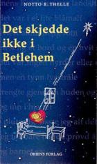 Det skjedde ikke i Betlehem