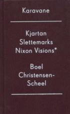 Kjartan Slettemarks Nixon visions