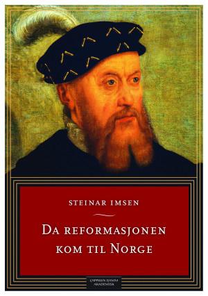 Da reformasjonen kom til Norge