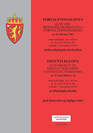 Forvaltningsloven ; Offenleglova (lov om rett til innsyn i dokument i offentleg verksemd) av 19. mai 2006 nr. 16 : med endringer, sist ved lov av 22. juni 2018 nr. 83 (i kraft 1. november 2019) : m/offentlegforskrifta