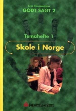 Godt sagt 2, Temahefte 1   Skole i Norge