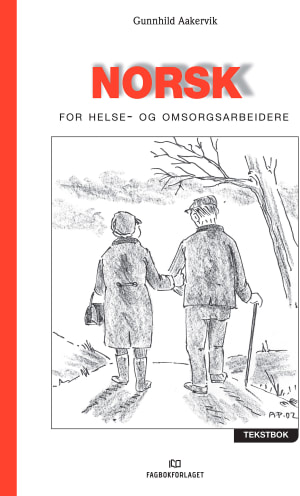 Norsk for helse- og omsorgsarbeidere : tekstbok