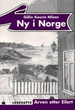Ny i Norge, Lesehefte 3, Arven etter Eilert