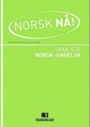 Norsk nå! Ordliste norsk-engelsk
