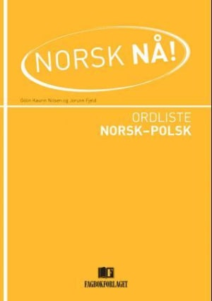 Norsk nå! Ordliste norsk-polsk