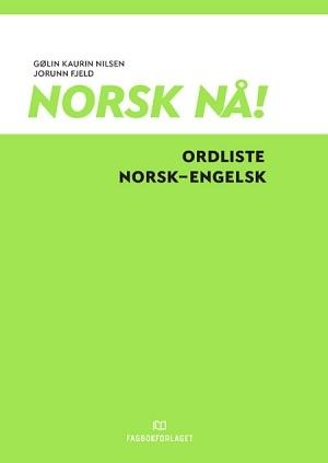 Norsk nå! Ordliste norsk- engelsk