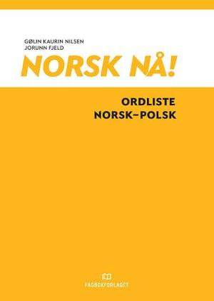 Norsk nå! Ordliste norsk-polsk (2016)