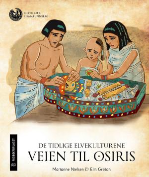De tidlige elvekulturene: Veien til Osiris, nivå 5