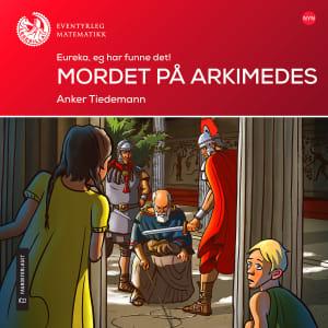 Mordet på Arkimedes.  Eureka, eg har funne det!