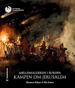Mellomalderen i Europa: Kampen om Jerusalem