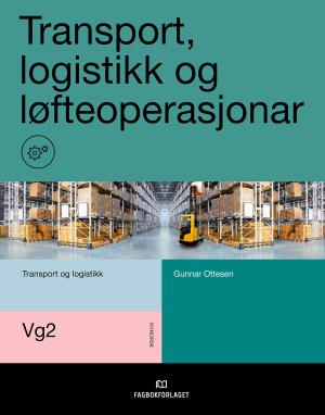 Transport, logistikk og løfteoperasjonar Vg2, d-bok