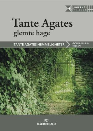 Tante Agates glemte hage, d-bok