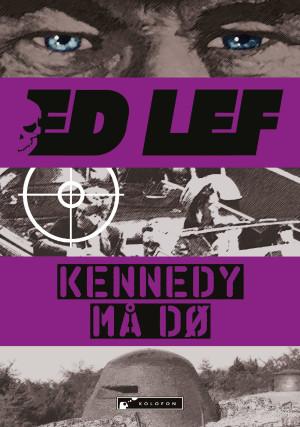 Kennedy må dø