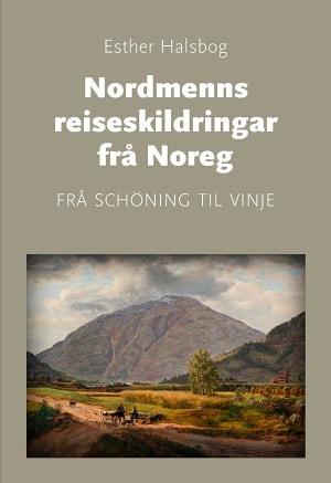 Nordmenns reiseskildringar frå Noreg