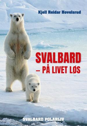 Svalbard - på livet løs
