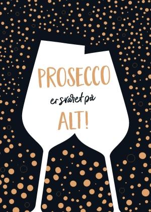 Prosecco er svaret på alt!