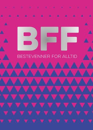 BFF bestevenner for alltid