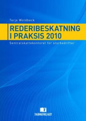 Rederibeskatning i praksis 2010
