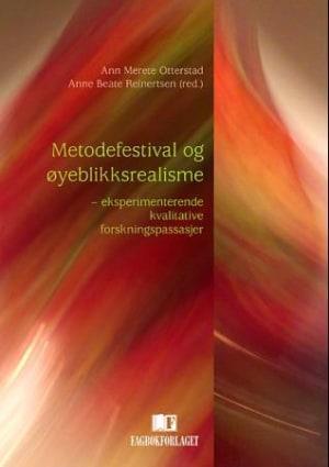 Metodefestival og øyeblikksrealisme