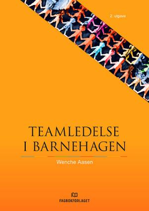 Teamledelse i barnehagen 2. utgave