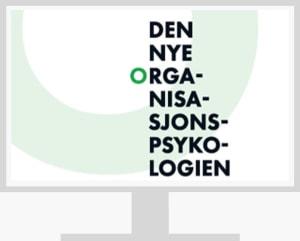 Den nye organisasjonspsykologien