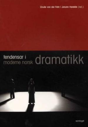 Tendensar i moderne norsk dramatikk