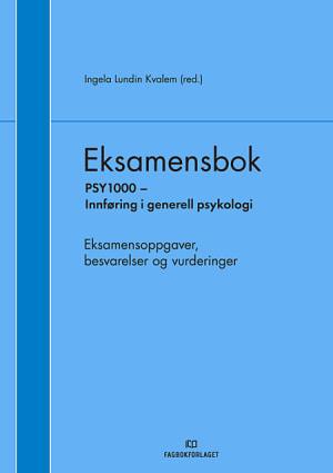 Eksamensbok: PSY1000 - Innføring i generell psykologi