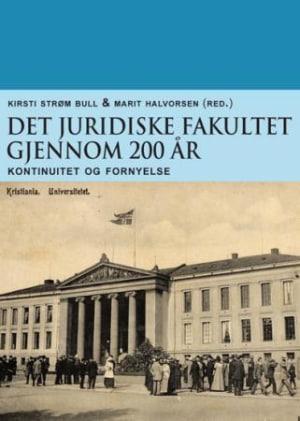 Det juridiske fakultet gjennom 200 år