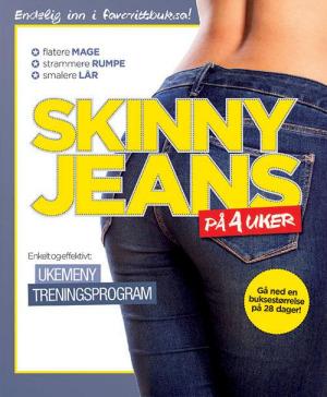 Skinny jeans på 4 uker