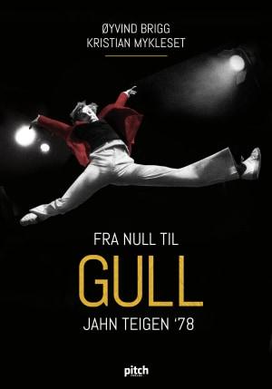 Fra null til gull - Jahn Teigen '78