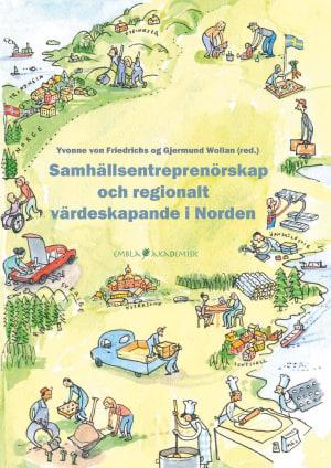 Samhällsentreprenörskap och regionalt värdeskapande i Norden = Samfunnsentreprenørskap og regional verdiskapning i Norden