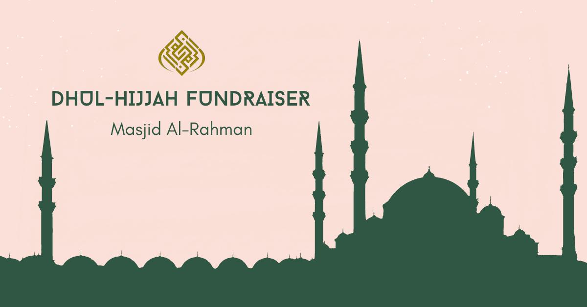 Masjid Al-Rahman Dhul-Hijjah Fundraiser