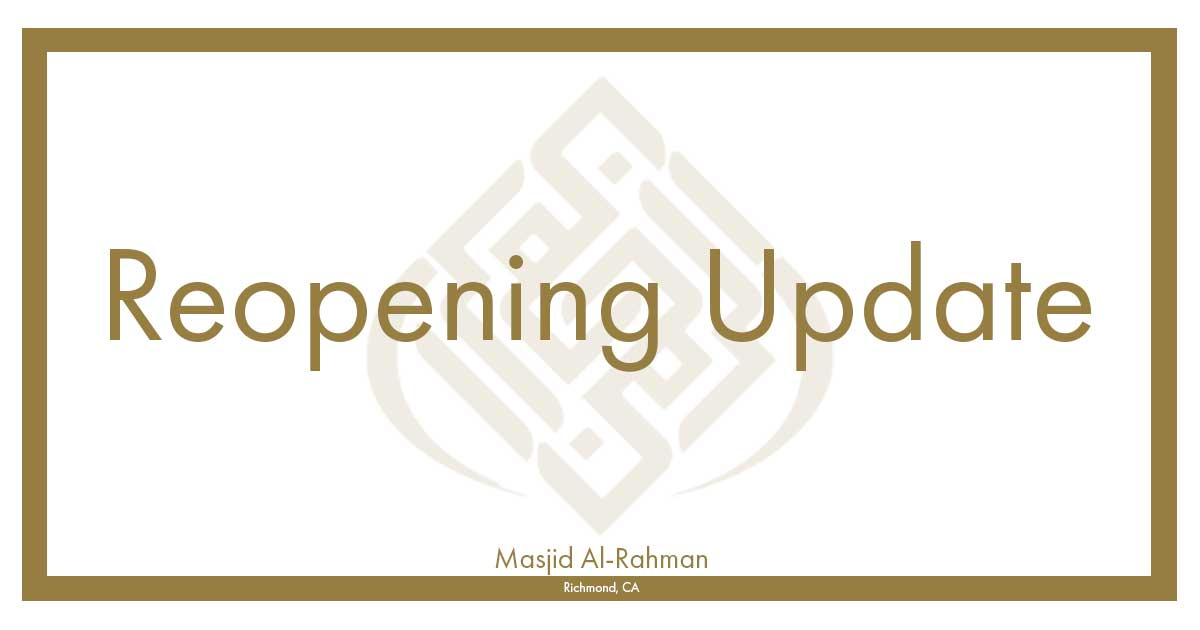 Update on State/County Guidelines and Re-Opening the Masjid