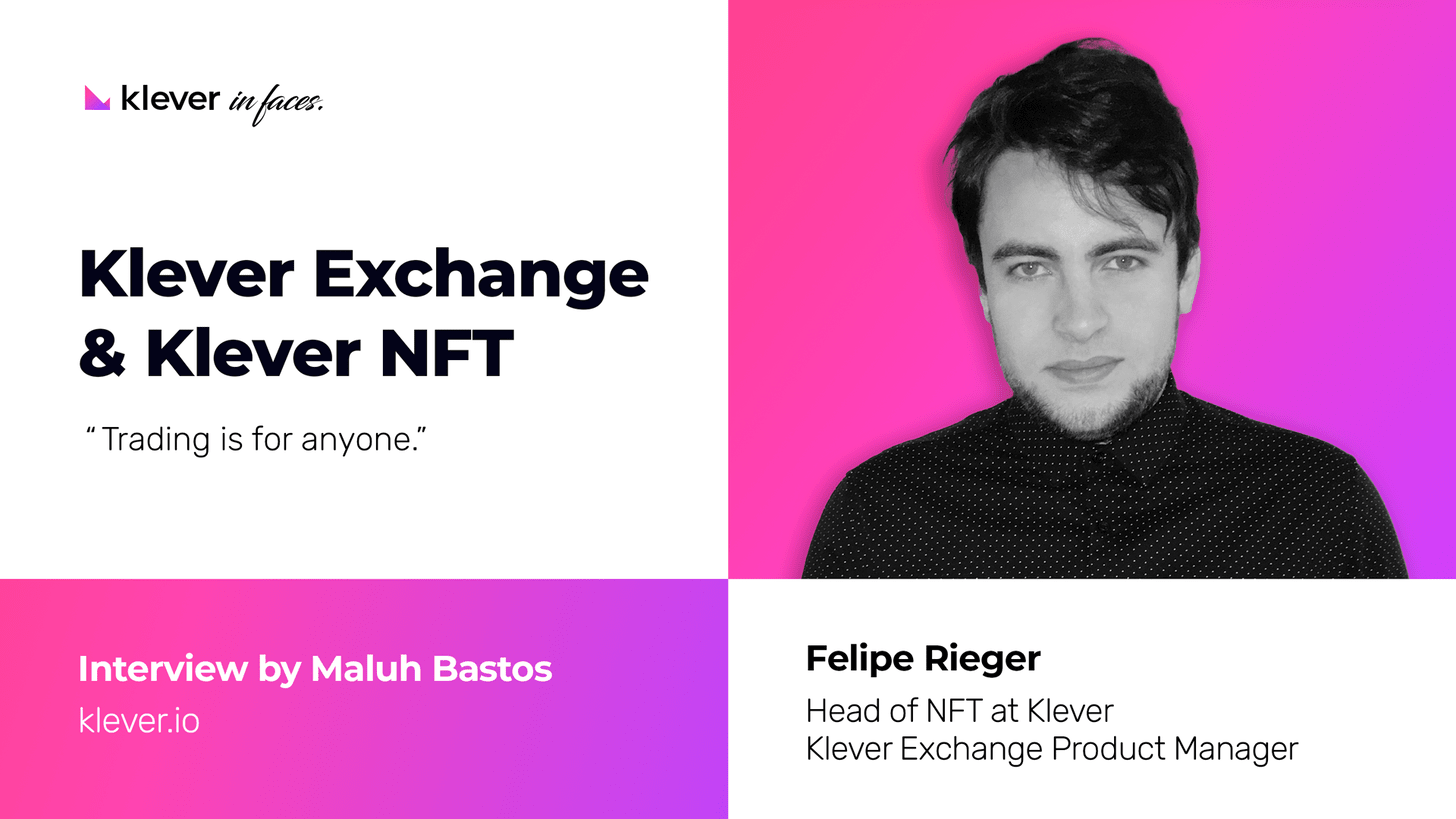 Meet Felipe Rieger: our Product Manager for Exchange and Head of NFT