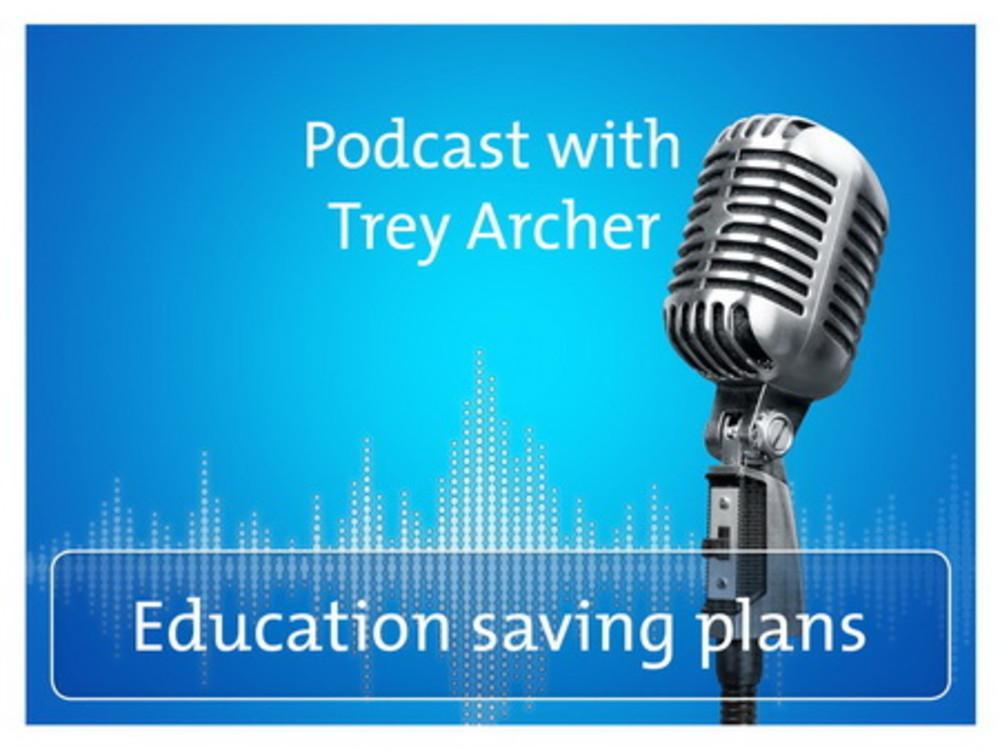 Podcast: Education saving plans
