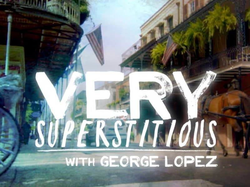 Very Superstitious with George Lopez · S1E3