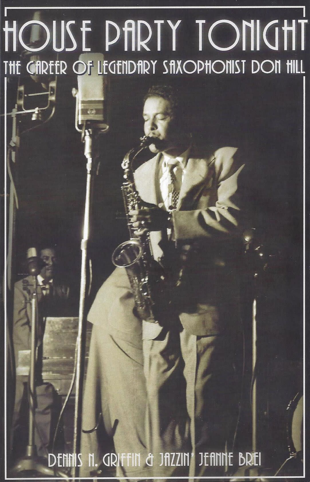 House Party Tonight- The Career of Legendary Saxophonist Don Hill